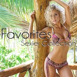 Check out our Sexier Favorites Collection!
